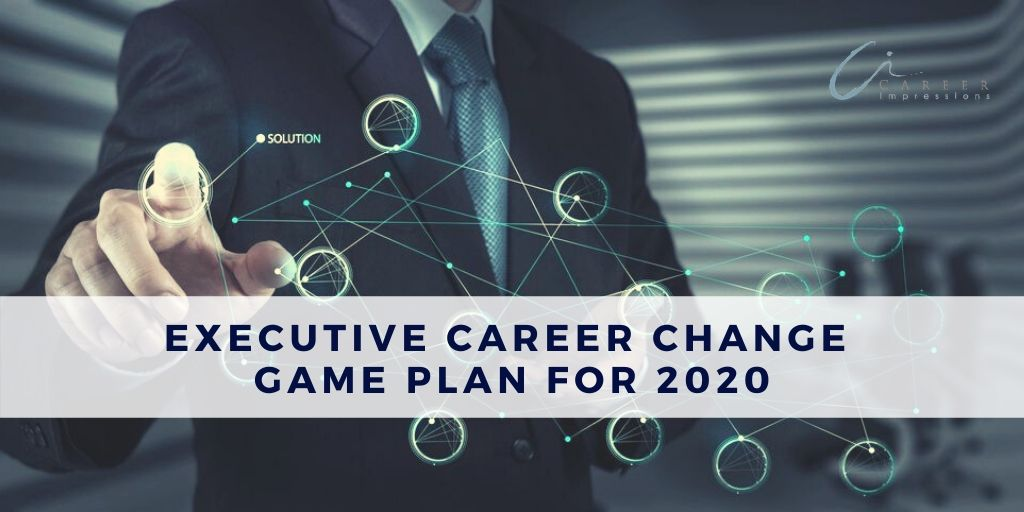 Executive Career Change Game Plan