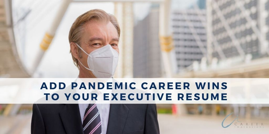 Executive Resume Wins from the Pandemic