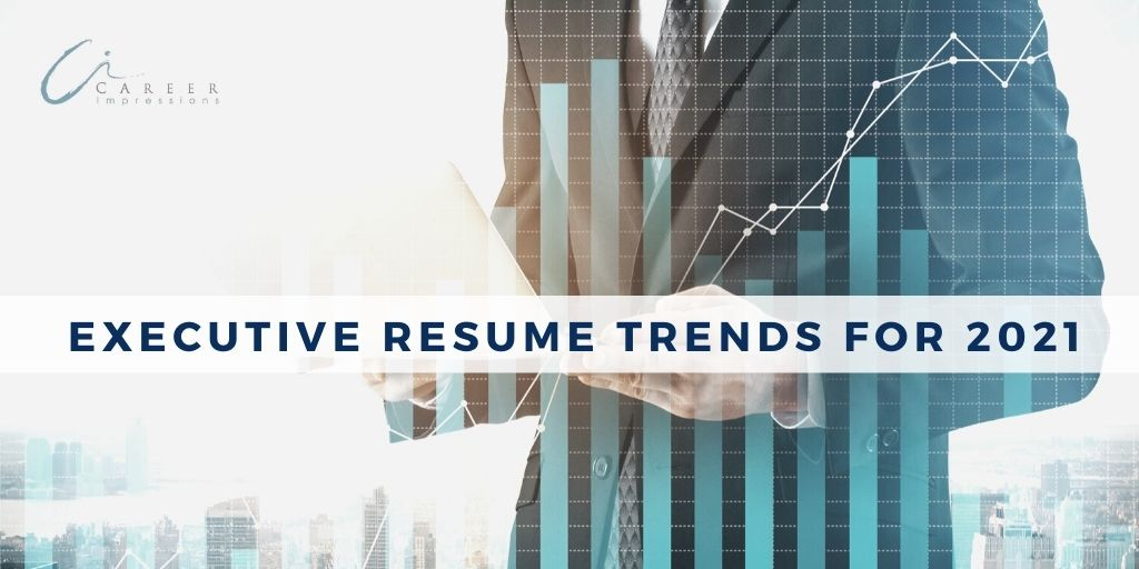 Executive Resume Trends 2021