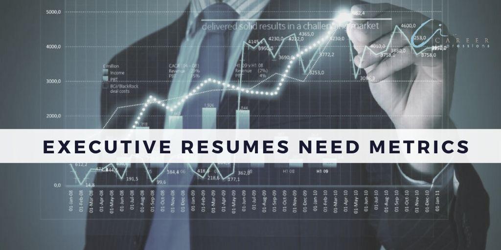 Exec Resumes need metrics