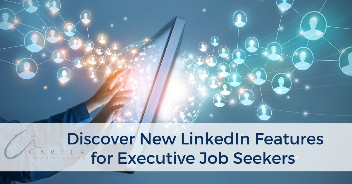 New LinkedIn Features for Executive Job Seekers _ (002)