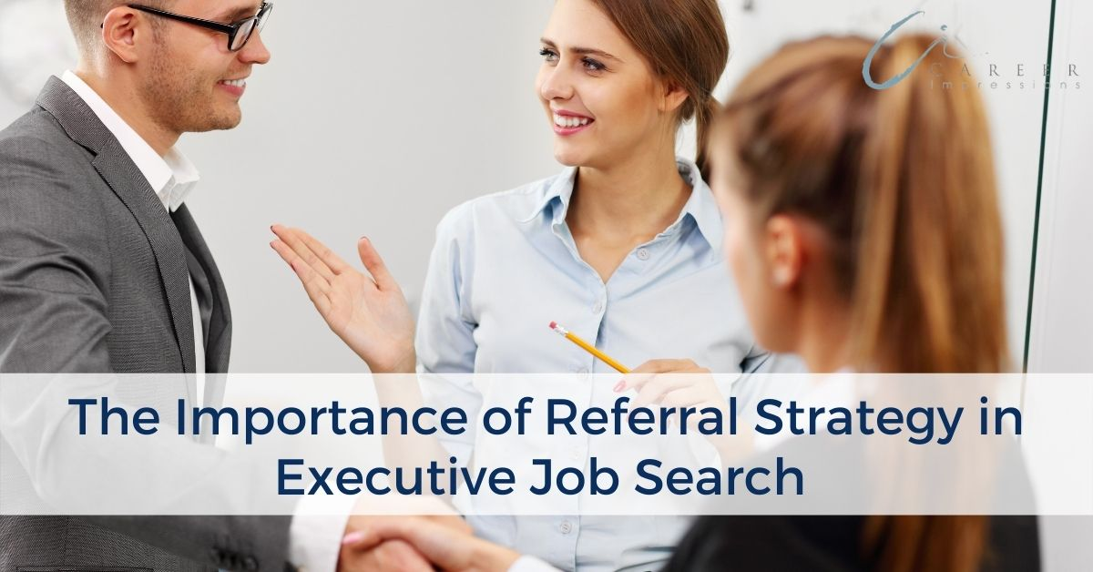 Executive Referral Strategy Career Impressions_ (002)
