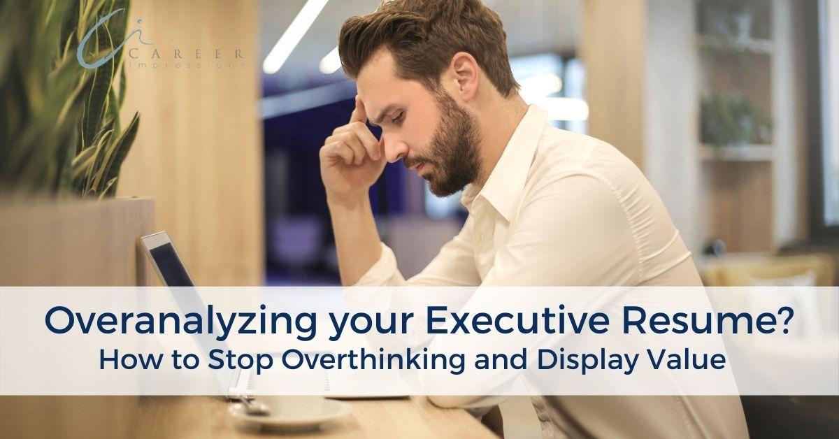 Overanalyzing Executive Resume Career Impressions_ (002)
